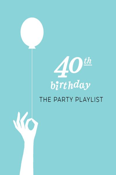 40th Birthday Party Playlist